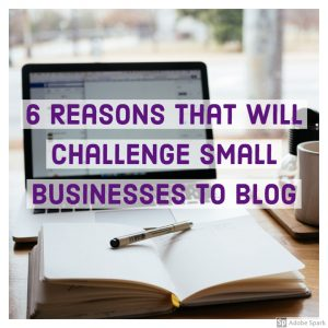 6 reasons that will challenge small businesses to blog