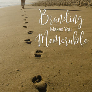 Branding makes you memorable