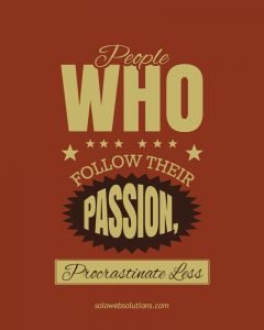 People who follow their passion procrastinate less