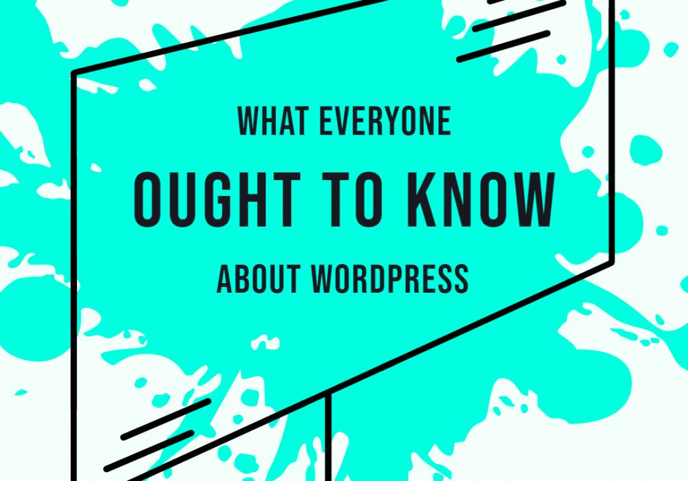 What everyone ought to know about WordPress