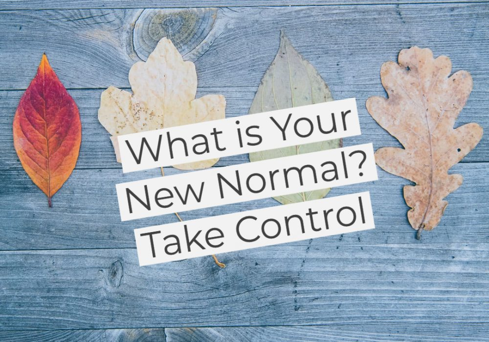 What is your new normal?